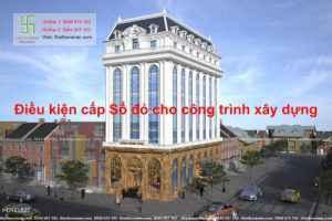 Điều kiện cấp Sổ đỏ cho công trình xây dựng mới nhất