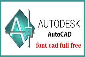Font cad full được cập nhật đầy đủ nhất với 2033+ font cad